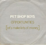 Opportunities (Let's Make Lots Of Money) - Pet Shop Boys