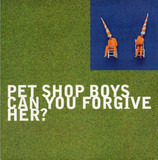 Can You Forgive Her? - Pet Shop Boys
