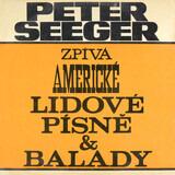 Zpívá Americké Lidové Písně A Balady - Pete Seeger