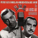 Die Rot-Weiss-Rot Aufnahmen - Peter Alexander & Das Orchester Karl Loubé