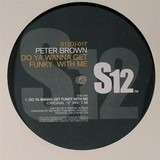 Do Ya Wanna Get Funky With Me / Dance With Me - Peter Brown