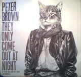 They Only Come Out At Night - Peter Brown