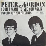 I Don't Want to See You Again - Peter & Gordon