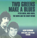 Two Greens Make a Blues - Peter Green , Mick Green , The Raven and The Enemy Within