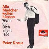 Alle Mädchen Wollen Küssen / Wenn Sie Dich Allein Läßt - Peter Kraus