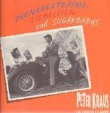 Teenagerträume, Liebeleien Und Sugarbabys - Peter Kraus