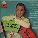 Mir Geht's Wunderbar - Peter Alexander