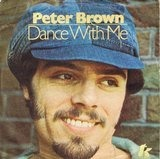 Dance With Me / For Your Love - Peter Brown