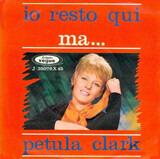 Io Resto Qui / Ma ... - Petula Clark