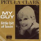 My Guy / Little Bit Of Lovin' - Petula Clark