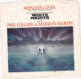 Separate Lives (Love Theme From White Nights) / I Don't Wanna Know - Phil Collins And Marilyn Martin