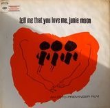 Tell Me That You Love Me, Junie Moon - Phil Springer, Pacific Gas & Electric