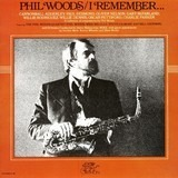 I Remember... - Phil Woods