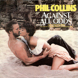 Against All Odds (Take A Look At Me Now) / The Search - Phil Collins