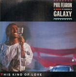 This Kind of Love - Phil Fearon & Galaxy
