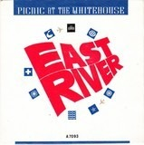 East River - Picnic At The Whitehouse