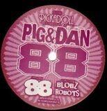 88 - Pig & Dan