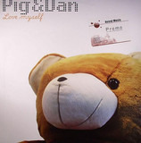 Love Myself - Pig & Dan