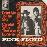Point Me At The Sky / Careful With That Axe Eugene - Pink Floyd