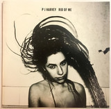 Rid of Me - PJ Harvey