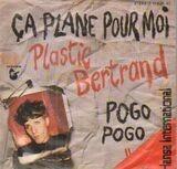 Ca Plane Pour Moi / Pogo Pogo - Plastic Bertrand