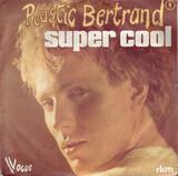 Super Cool - Plastic Bertrand