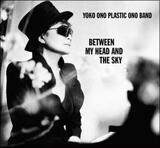 Between My Head & the Sky - Plastic Ono Band (Yoko Ono)
