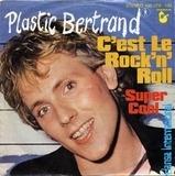 C'est Le Rock'n'Roll / Super Cool - Plastic Bertrand