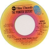 Love In Them There Hills - Pointer Sisters