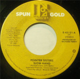 Slow Hand / Should I Do It - Pointer Sisters