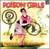 Their Finest Moments - Poison Girls