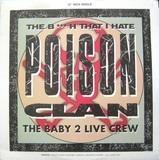 The Girl That I Hate / Low Life Muthafuckas - Poison Clan