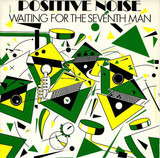 Waiting For The Seventh Man - Positive Noise