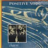 Charm - Positive Noise