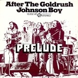 After The Goldrush / Johnson Boy - Prelude