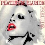 Platinum Blonde - Prelude
