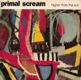 Higher than the sun - Primal Scream