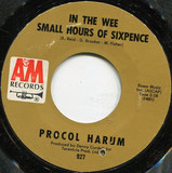 In The Wee Small Hours Of Sixpence / Quite Rightly So - Procol Harum