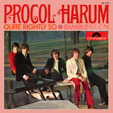 Quite Rightly So / Rambling On - Procol Harum