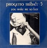 You Make Me So Hot (The Remixes) - Progetto Tribale Presents Akab All Black