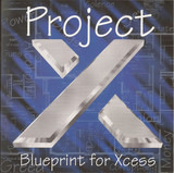 Blueprint For Xcess - Project X