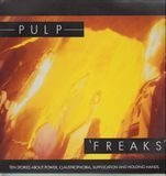 Freaks. Ten Stories About Power, Claustrophobia, Suffocation And Holding Hands - Pulp
