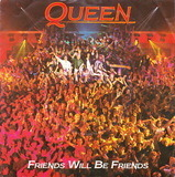 Friends Will Be Friends - Queen