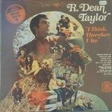 I Think Therefore I Am - R. Dean Taylor