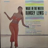 Wade in the Water - Ramsey Lewis