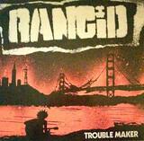 Trouble Maker - Rancid