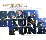 Some Skunk Funk - Live At Leverkusener Jazztage - Randy Brecker w/ Michael Brecker − Jim Beard , Will Lee , Peter Erskine , Marcio Doctor + WDR Big B