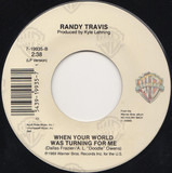 Hard Rock Bottom Of Your Heart / When Your World Was Turning For Me - Randy Travis