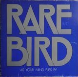 As Your Mind Flies By - Rare Bird