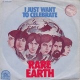 I Just Want To Celebrate - Rare Earth